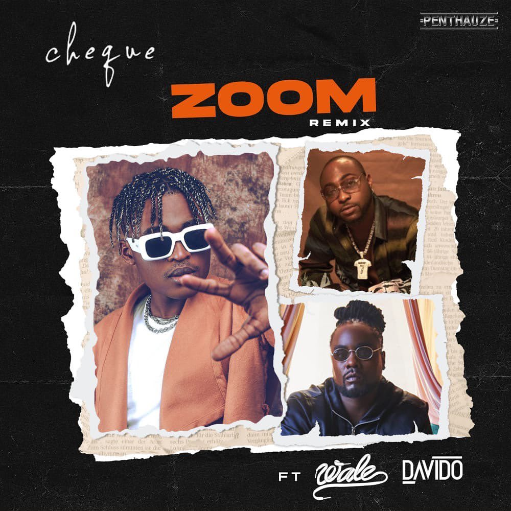 [Music] Cheque Ft. Wale & Davido – Zoom (Remix)