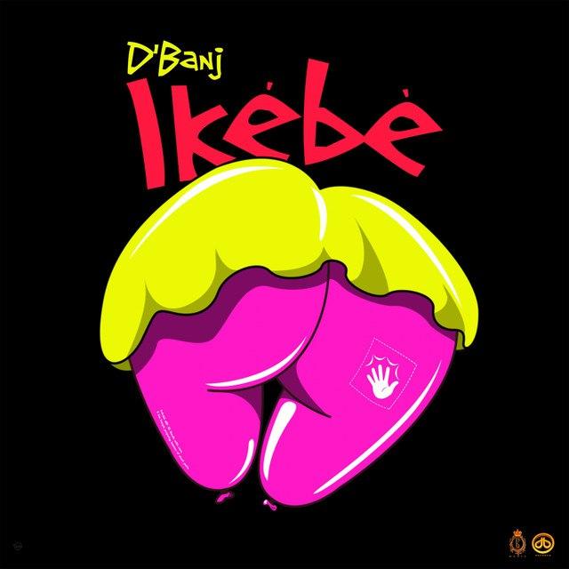 [Music] D'banj – Ikébè