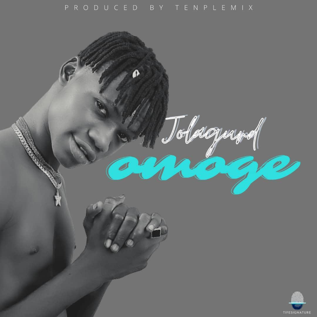 [Music] Jolaguard – Omoge (Freestyle)