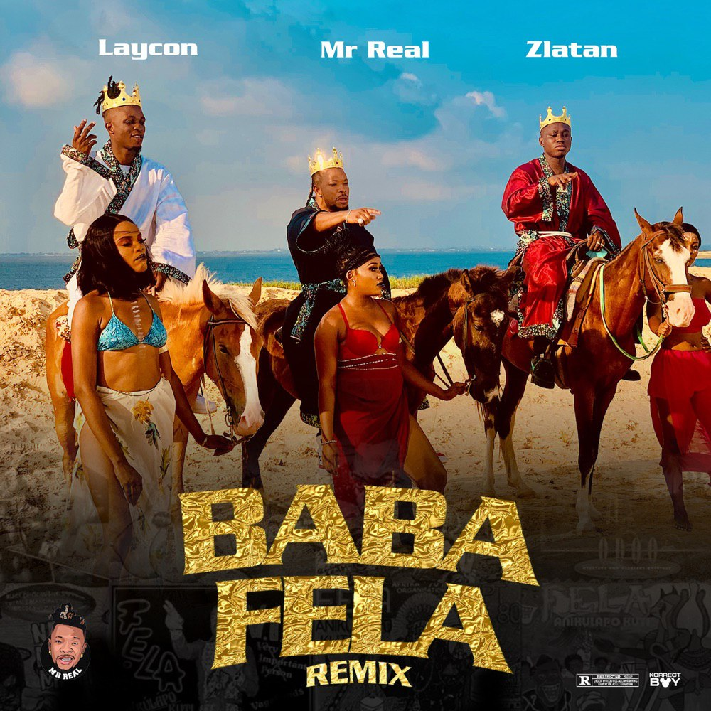[Music] Mr Real Ft. Zlatan & Laycon – Baba Fela (Remix)