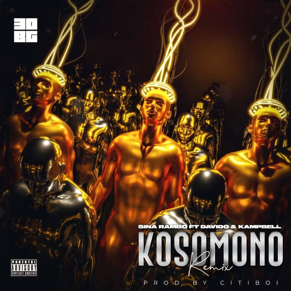 [Music] Sina Rambo Ft. Davido & Kampbell – Kosomono (Remix)