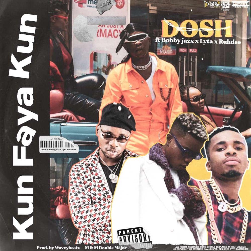 [Music] Dosh Ft. Bobby Jazx, Lyta & Ruhdee – Kun Faya Kun