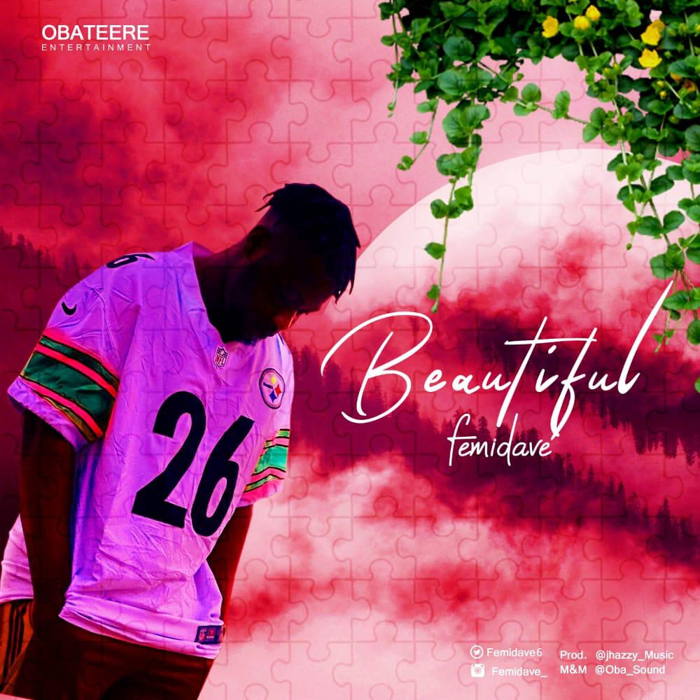 [Lyrics] Femidave – Beautiful