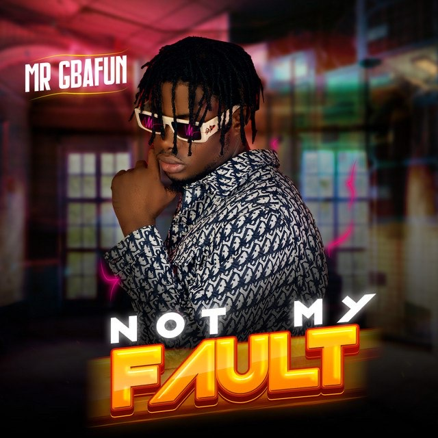 [Music] Mr Gbafun – Not My Fault