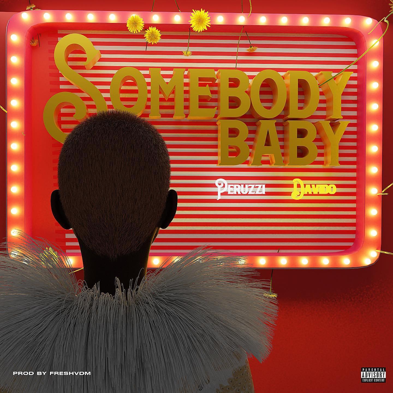 [Music & Video] Peruzzi Ft. Davido – Somebody Baby